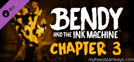 Bendy and the Ink Machine: Chapter Three