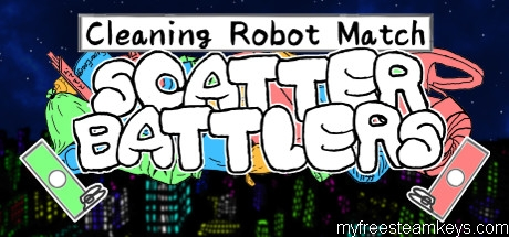 """Cleaning Robot Match """"Scatter Battlers"""""""