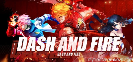 Dash and Fire free steam key