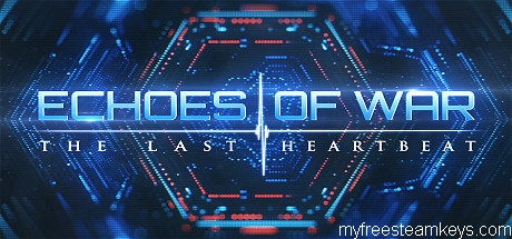 ECHOES OF WAR: The Last Heartbeat