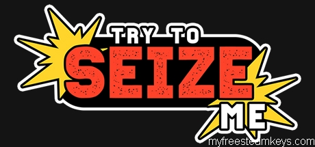 Try to seize me