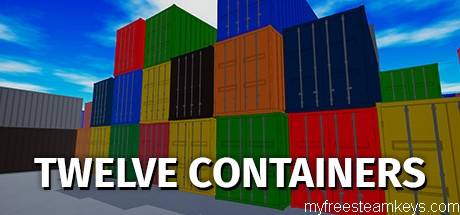 TWELVE CONTAINERS free steam key