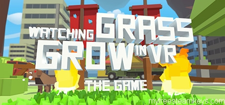 Watching Grass Grow In VR – The Game