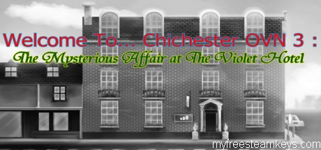 Welcome To… Chichester OVN 3 : The Mysterious Affair At The Violet Hotel