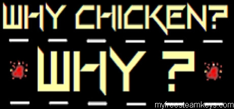 Why Chicken? Why?