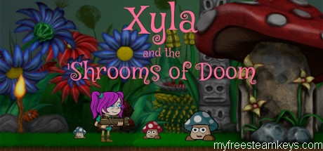 Xyla and the 'Shrooms of Doom